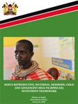 Kenya Reproductive, Maternal, Newborn, Child and Adolescent Health (RMNCAH) GFF Investment Framework