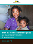 Plan d'action national budgétisé en planification familiale à Madagascar (2016-2020)