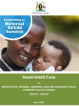 GFF Investment Case for Reproductive, Maternal, Newborn, Child and Adolescent Health Sharpened Plan for Uganda (2016/17 –2019/20)