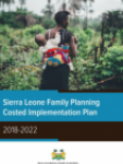 Sierra Leone Family Planning Costed Implementation Plan 2018-2022